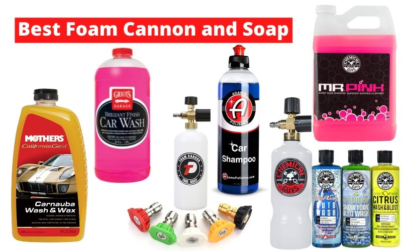 Best Foam Cannon and Soap