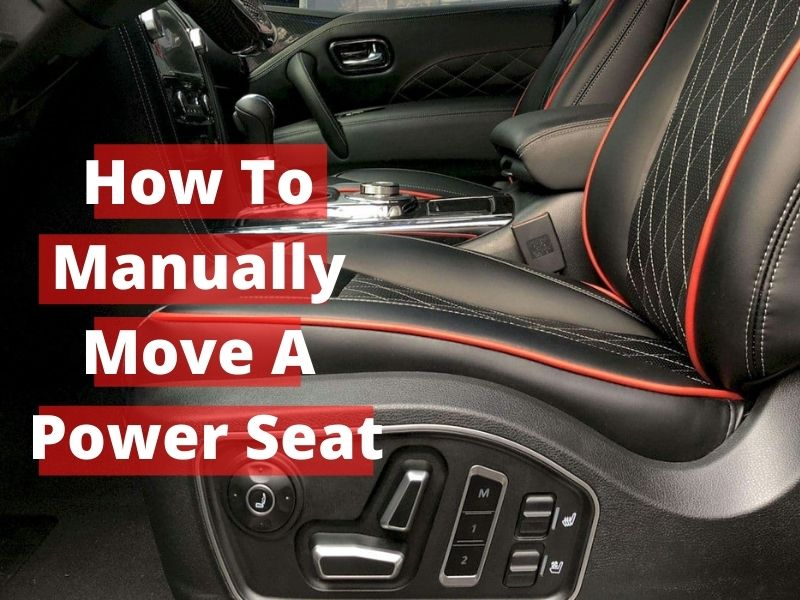 How To Manually Move A Power Seat